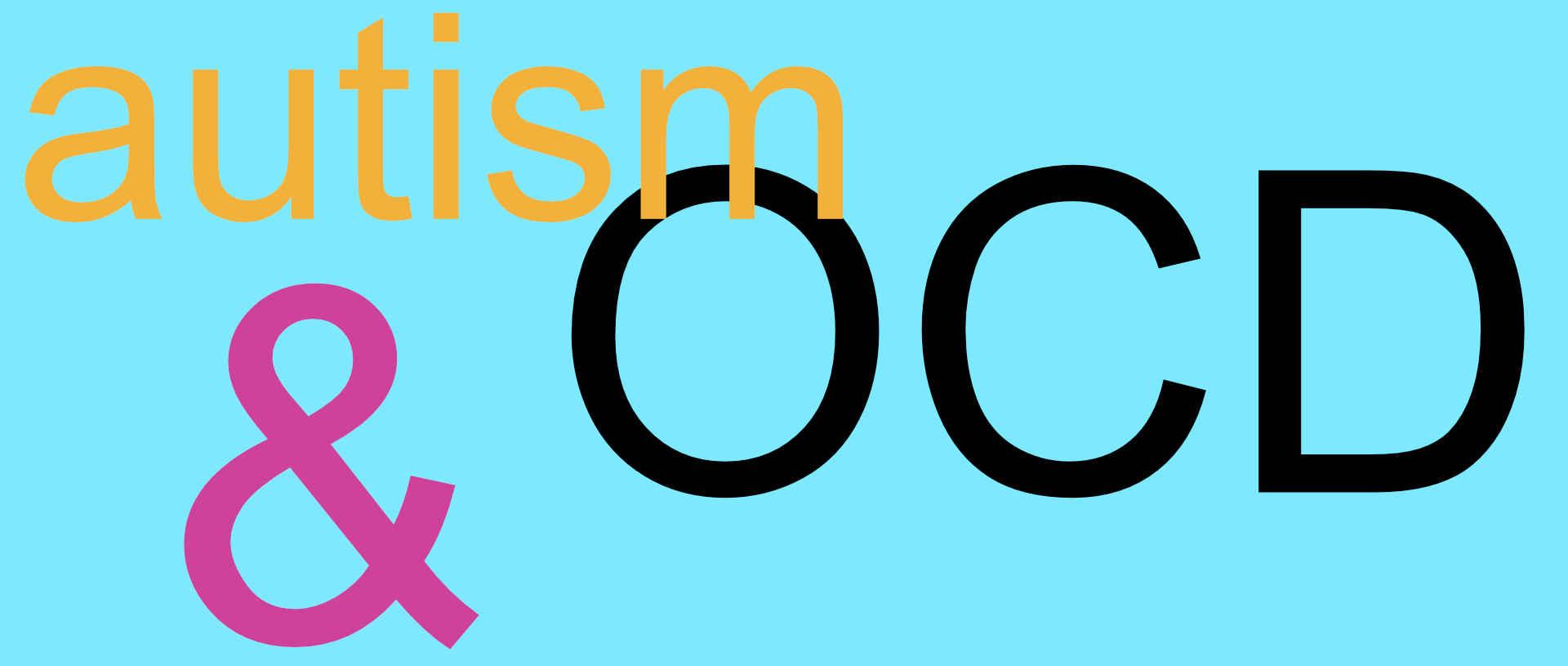 AUTISM OCD